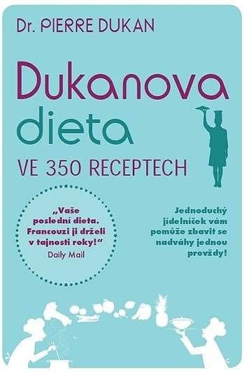 Dukanova dieta ve 350 receptech je jednou z nejoblíbenějších knih o této dietě na českém trhu.