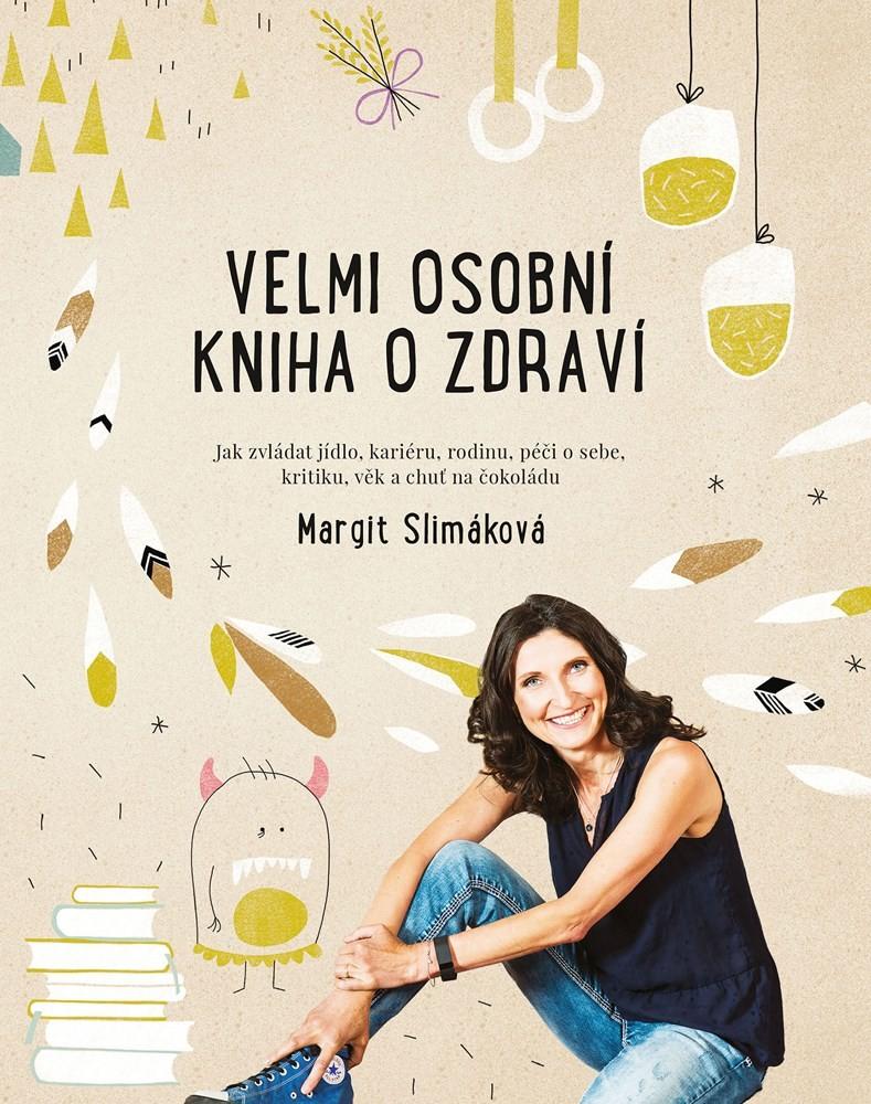 Kniha o zdravém životním stylu Velmi osobní kniha o zdraví.